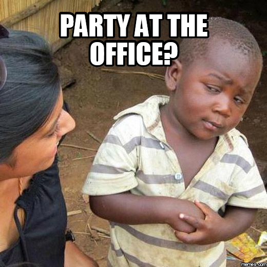PARTY AT THE OFFICE?