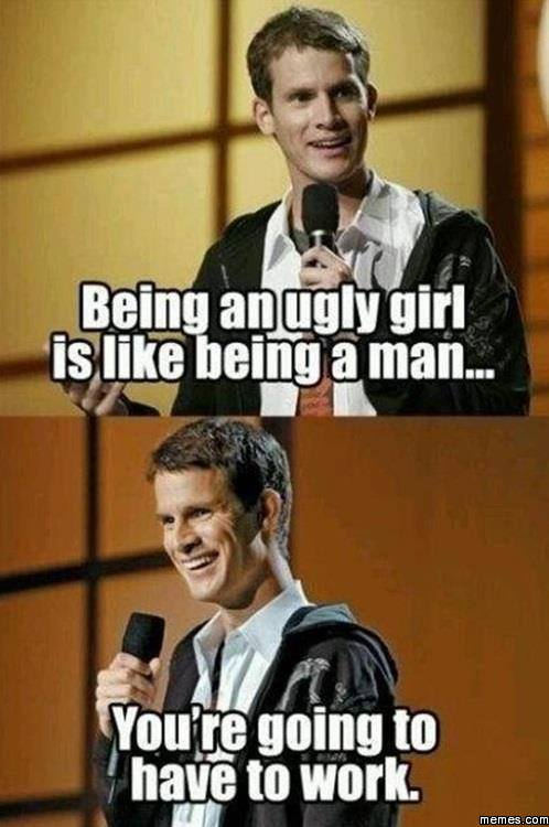 Being an ugly girl