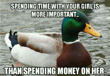 Spending time with your girl is more important
