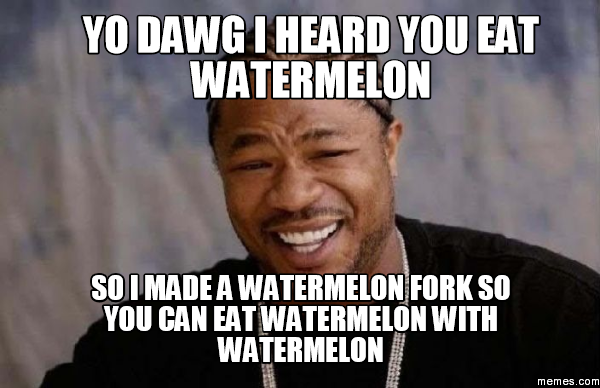 Yo dawg i heard you eat watermelon so i made a watermelon for What parts of a watermelon can you eat