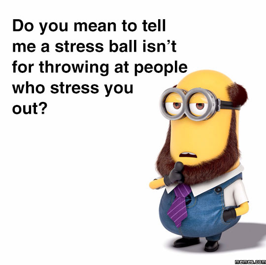 Funny Stressed Out Meme : Stress ball memes