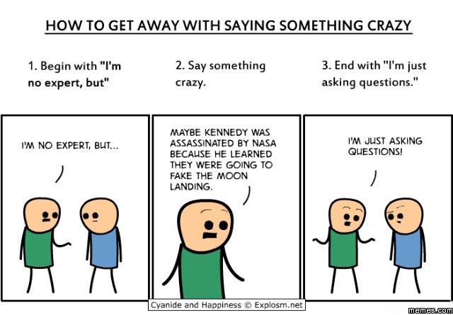 How to get away with saying something crazy
