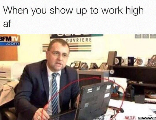 632120 when you show up to work high af funny clone