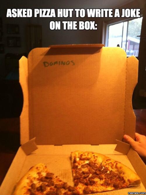 Asked pizza hut to write a joke