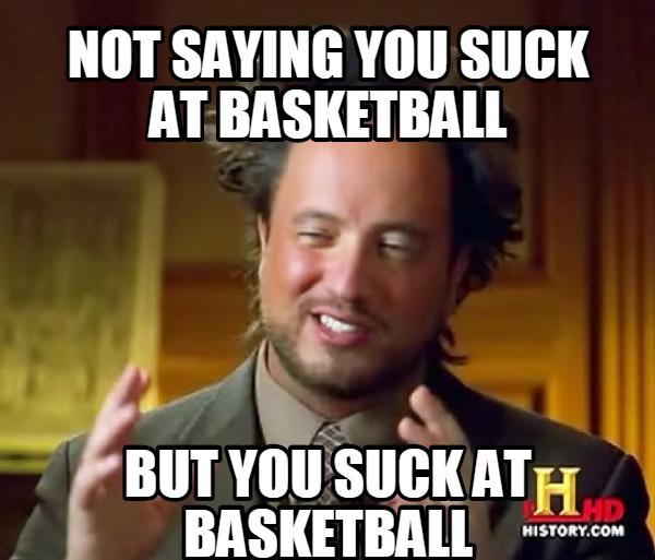 I Suck At Basketball 71
