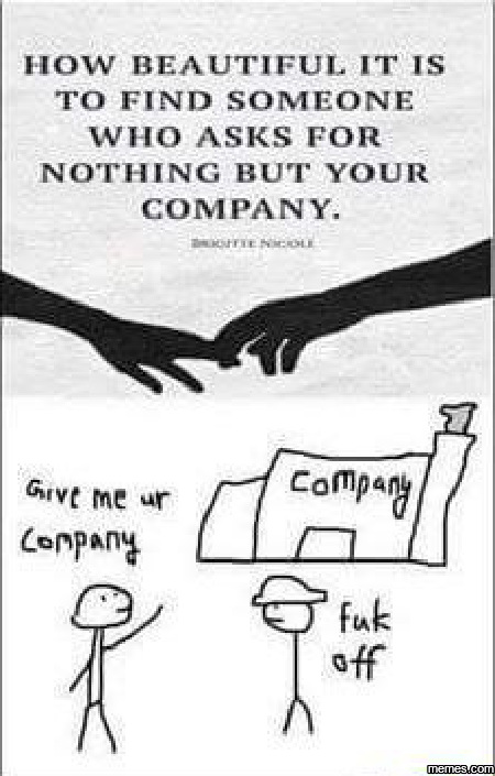 Just want your company