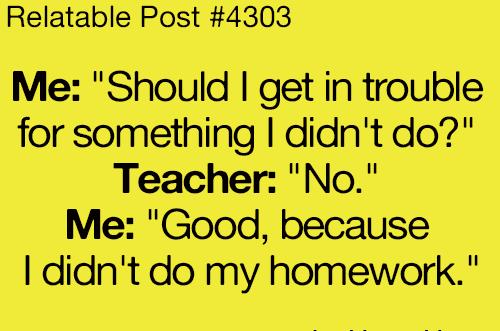 Why i didn't do my homework