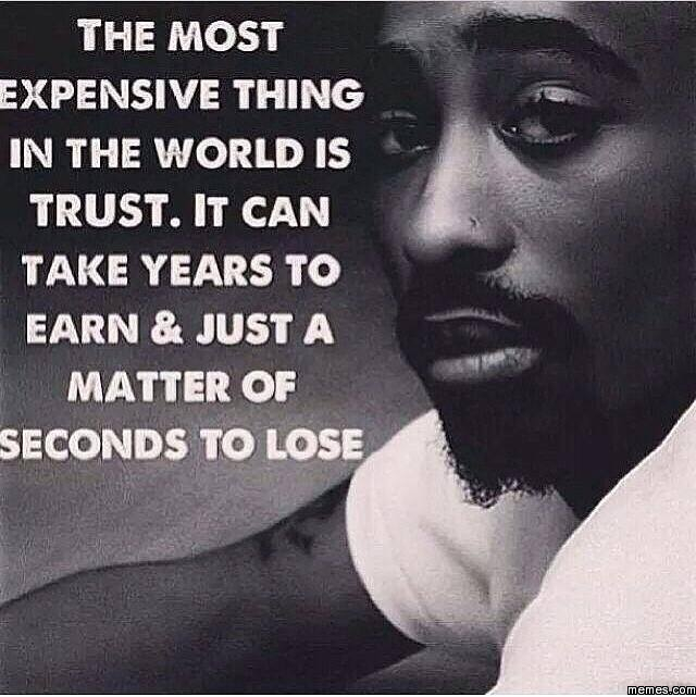 Tupac Quotes On Loyalty: The Most Expensive Thing In The World Is...