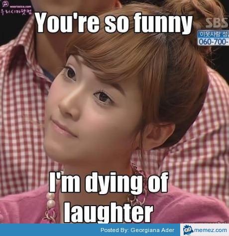 You're so funny | Memes.com